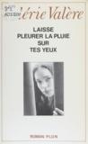 Valérie Valère - Laisse pleurer la pluie sur tes yeux.
