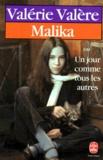 Valérie Valère - Malika ou un Jour comme tous les autres.
