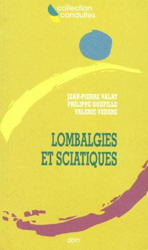 Valérie Vedere et Jean-Pierre Valat - Lombalgies et sciatiques.