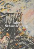 Valérie Verhack et Giovanni Lista - Jules Schmalzigaug - Un futuriste belge.