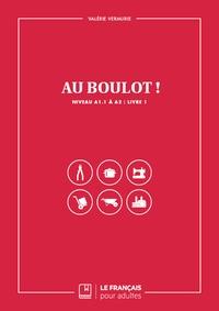 Boîte de livre électronique: Au boulot ! Livre 1  - Niveau A1.1 à A2 par Valérie Vermurie PDB iBook DJVU