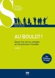 Valérie Vermurie - Au boulot ! Savoir lire, écrire, compter en français pour travailler - Livre 1.