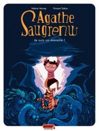 Valérie Vernay et Vincent Zabus - Agathe Saugrenu Tome 1 : Je suis un monstre !.