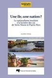 Valérie Vézina - Une île, une nation? - Le nationalisme insulaire à la lumière des cas de Terre-Neuve et Puerto Rico.