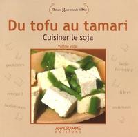 Valérie Vidal - Du tofu au tamari - Cuisiner le soja.