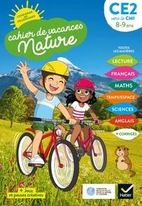 Valérie Videau et Catherine Mohn - Cahier de vacances nature du CE2 au CM1 - Toutes les matières.