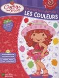 Valérie Videau - Charlotte aux Fraises, Les couleurs - 2/3 ans Toute petite section.