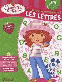 Valérie Videau - Charlotte aux fraises, Les lettres - 3/4 ans Petite Section.