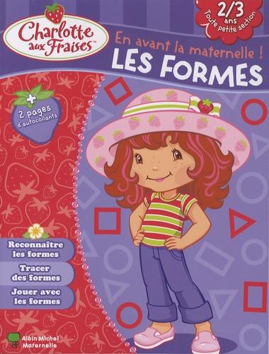 Valérie Videau - Les formes, 2-3 ans.