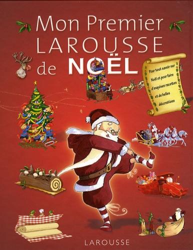 Valérie Videau et Christine Serbource - Mon premier Larousse de Noël.