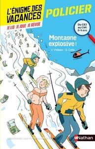 Valérie Videau et Sylvie Cote - Montagne explosive ! - Du CE2 au CM1.