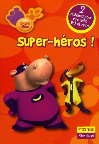 Valérie Videau - Pat & Stan Tome 1 : Super-héros !.