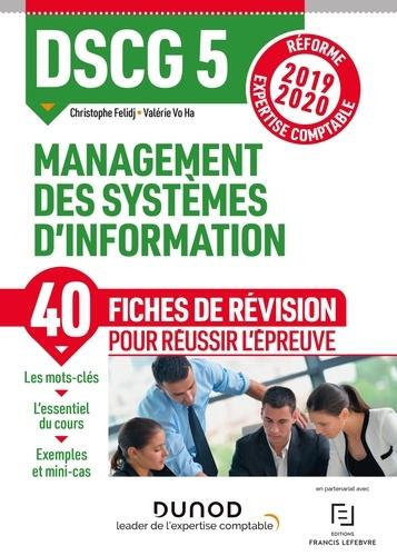 Valérie Vo Ha et Christophe Felidj - DSCG 5 Management des systèmes d'information - Fiches de révision - Réforme Expertise comptable 2019-2020.