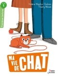 Valérie Weishan-Giuliani et Thierry Manès - Ma vie de chat.