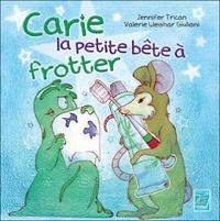 Valérie Weishar-Giuliani et Jennifer Trican - Carie la petite bête à frotter.