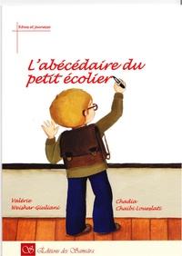 Valérie Weishar-Giuliani et Chadia Chaïbi Loueslati - L'abécédaire du petit écolier.