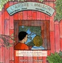 Valérie Weishar-Giuliani et Anne Dumont-Védrines - L'arbre maison.