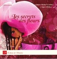 Valérie Weishar-Giuliani et Laure Phélipon - Les secrets des fleurs.