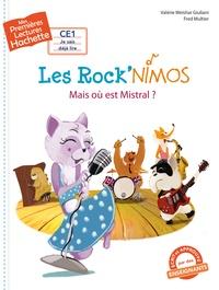 Valérie Weishar Giuliani - Premières Lectures CE1 Les Rock'nimos - Mais où est Mistral ?.