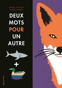 Valérie Yagoubi et Agnès Audras - Deux mots pour un autre.