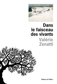 Valérie Zenatti - Dans le faisceau des vivants.