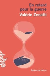 Valérie Zenatti - En retard pour la guerre.
