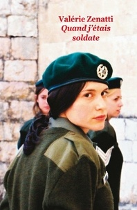 Valérie Zenatti - Quand j'étais soldate.