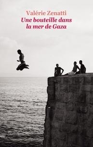 Valérie Zenatti - Une bouteille dans la mer de Gaza.