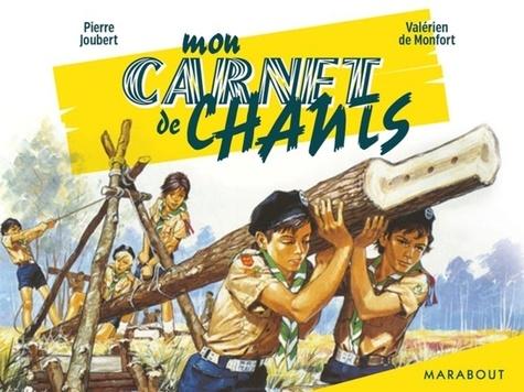 Valérien Maxime de Monford et Pierre Joubert - Mon carnet de chants scouts.