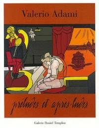 Valerio Adami - Valerio Adami - Préludes et après-ludes.