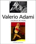 Valerio Adami - Valerio Adami - Couleurs et mots.