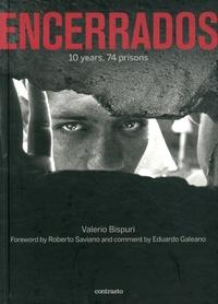 Valerio Bispuri - Encerrados : 10 years, 74 prisons - Edition bilingue anglais-espagnol.