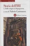 Valerio Castronovo et  Collectif - Storia dell'IRI - Volume 1, Dalle origini al dopoguerra 1933-1948.