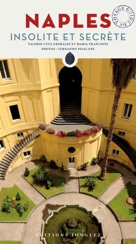Naples insolite et secrète. Guide de voyage