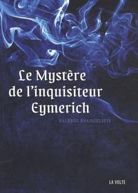 Valerio Evangelisti - Le Mystère de l'inquisiteur Eymerich.