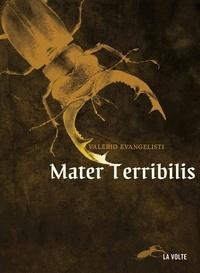 Valerio Evangelisti - Mater Terribilis.