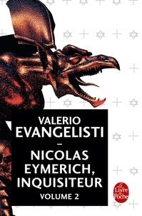 Valerio Evangelisti - Nicolas Eymerich, inquisiteur Intégrale 2 : Picatrix ; Le Château d'Eymerich ; Mater Terribilis ; La Lumière d'Orion ; L'Evangile selon Eymerich.