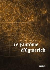 Valerio Evangelisti - Nicolas Eymerich, inquisiteur  : Le fantôme d'Eymerich.