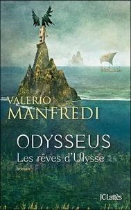 Valerio Manfredi - Odysseus Tome 1 : Les rêves d'Ulysse.