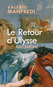 Valerio Manfredi - Odysseus Tome 2 : Le retour d'Ulysse.
