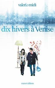 Valerio Mieli - Dix hivers à Venise.