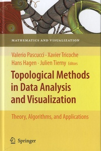 Valerio Pascucci et Xavier Tricoche - Topological Methods in Data Analysis and Visualization - Theory, Algorithms, and Applications.