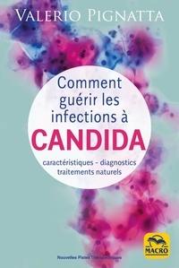 Valério Pignatta - Comment guérir les infections à Candida - Caractéristiques - diagnostics - traitements naturels.