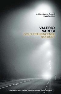 Valerio Varesi et Joseph Farrell - Gold, Frankincense and Dust - A Commissario Soneri Investigation.