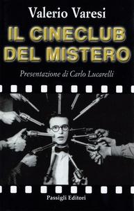 Valerio Varesi - Il cineclub del mistero.