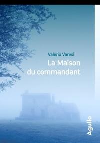 Valerio Varesi - La Maison du commandant.