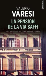 Valerio Varesi - La pension de la via Saffi - Une enquête du commissaire Soneri.