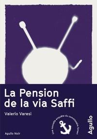 Valerio Varesi - La pension de la via Saffi.