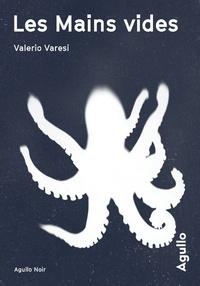 Valerio Varesi - Les mains vides.