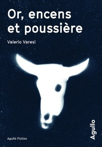 Valerio Varesi - Or, encens et poussière.